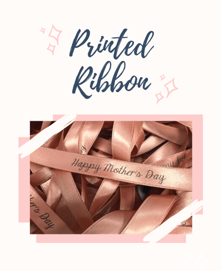 Mother's Day Printed Ribbons