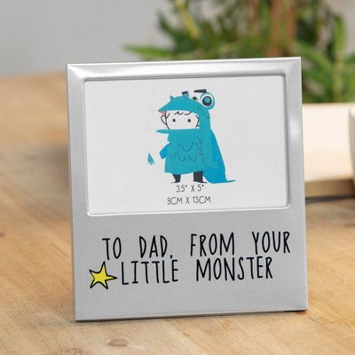 To Dad from your little monster