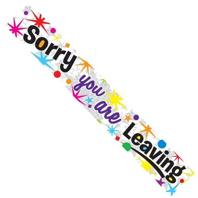 Sorry Your Leaving Banner