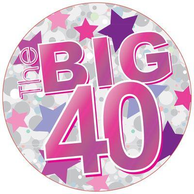 The Big 40 Pink Jumbo Badge