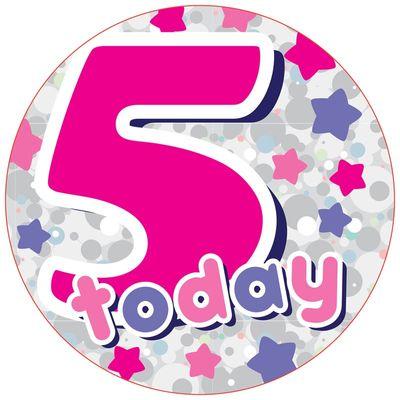Jumbo Pink 5 Today Birthday Badge