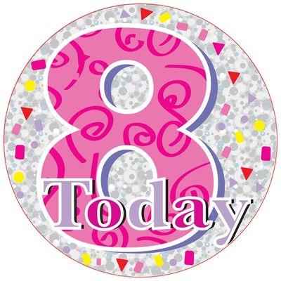 Jumbo Pink 8 Today Birthday Badge