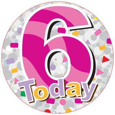 Jumbo Pink 6 Today Birthday Badge