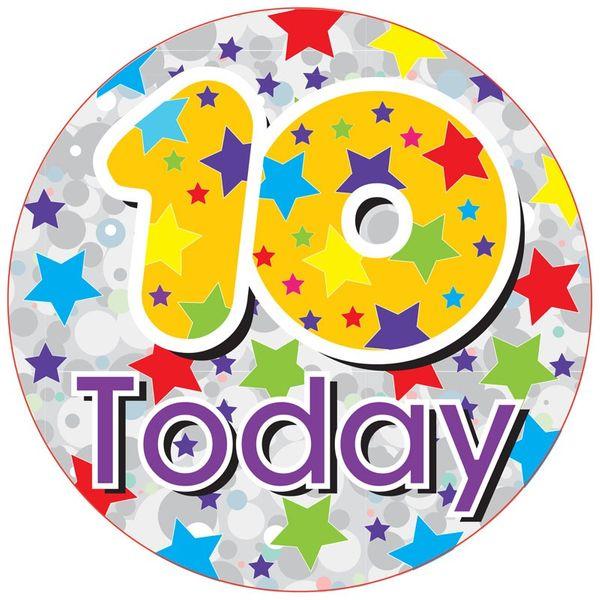 Jumbo 10 Today Unisex Birthday Badge