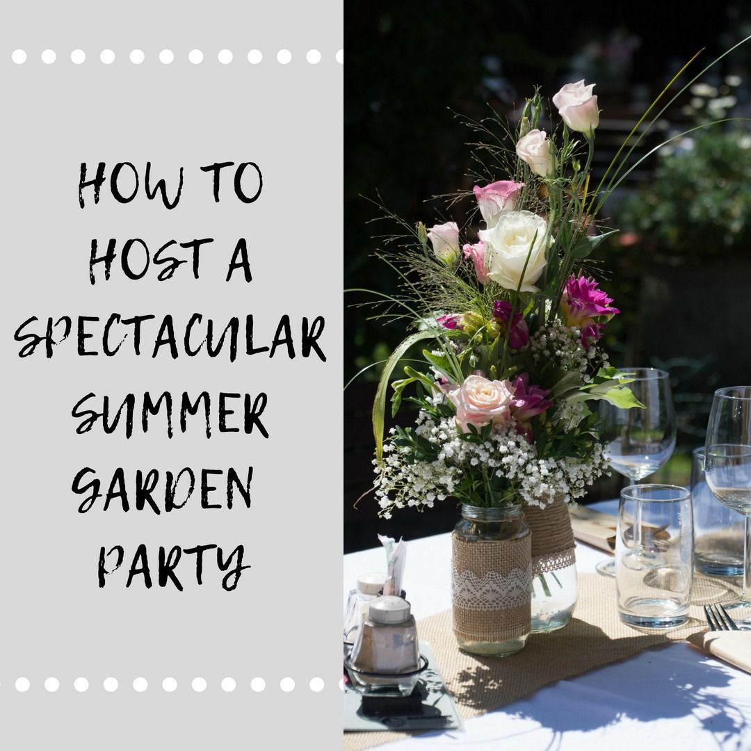 HOW TO HOST A SPECTACULAR SUMMER PARTY